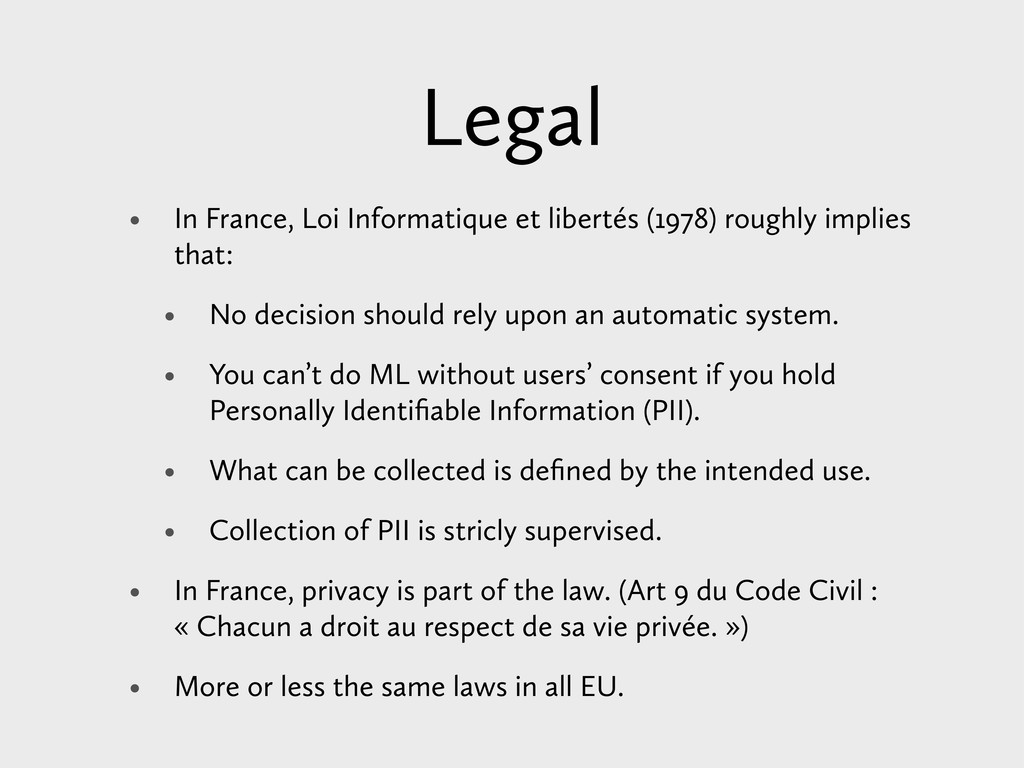 Legal • In France, Loi Informatique et libertés...