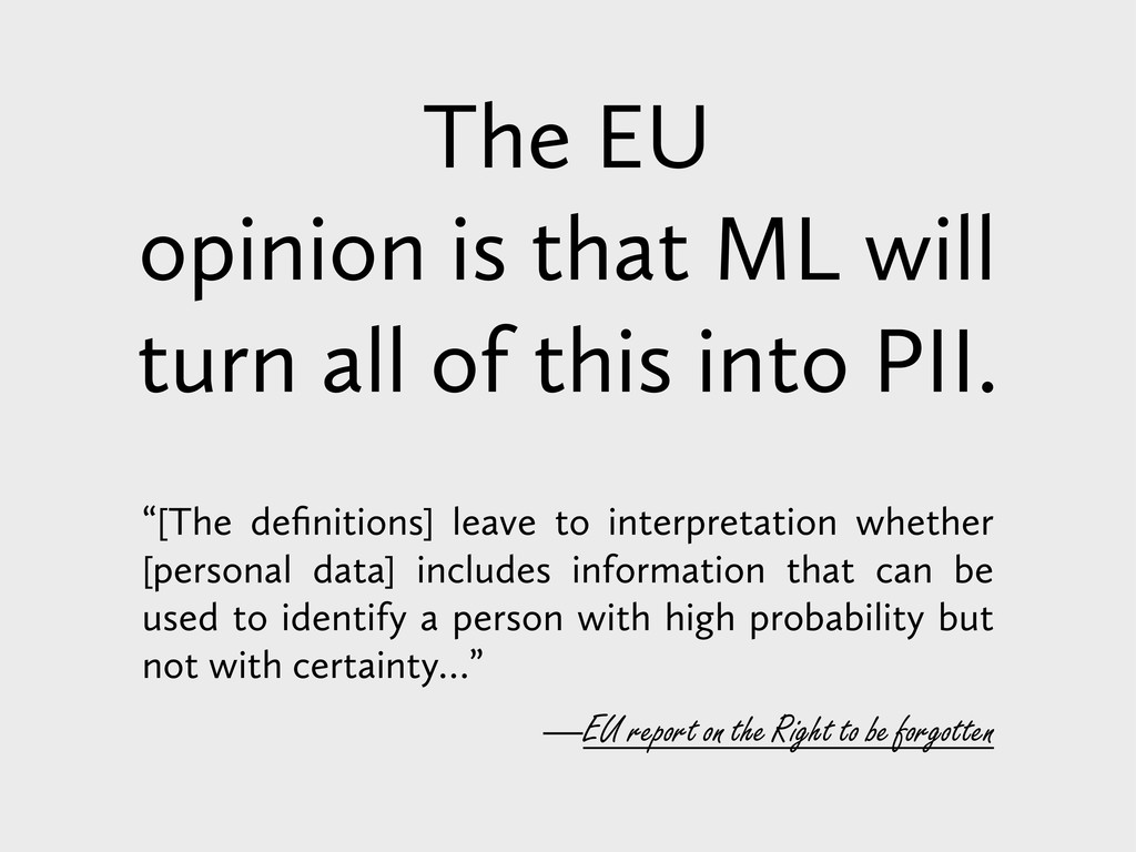 The EU opinion is that ML will turn all of this...