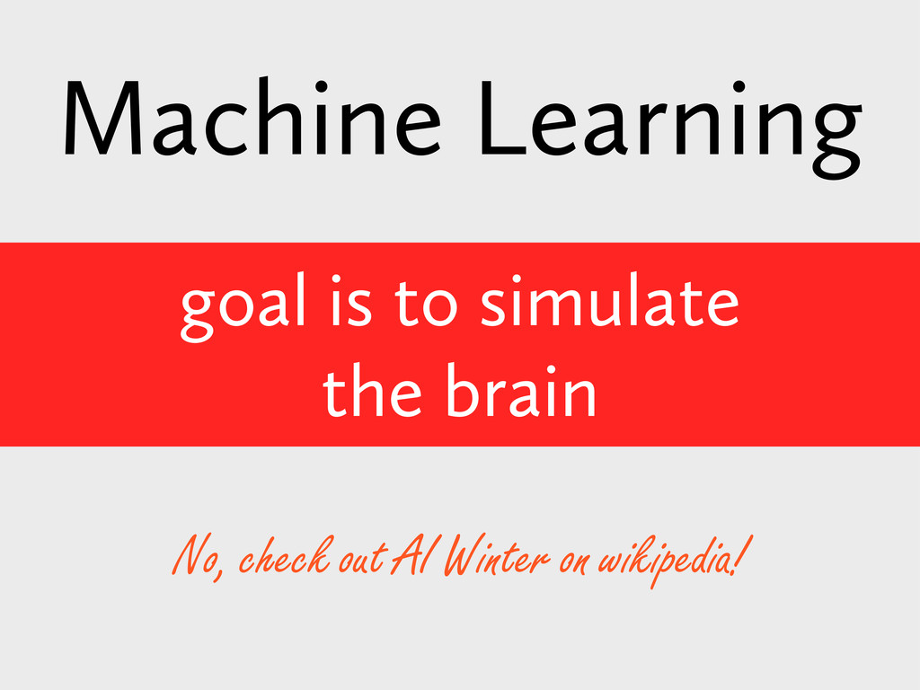 No, check out AI Winter on wikipedia! goal is t...