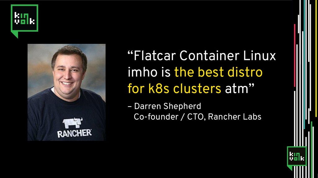 """""""Flatcar Container Linux imho is the best distr..."""