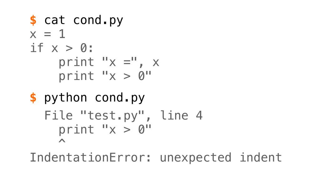 """x = 1 if x > 0: print """"x ="""", x print """"x > 0"""" $ ..."""