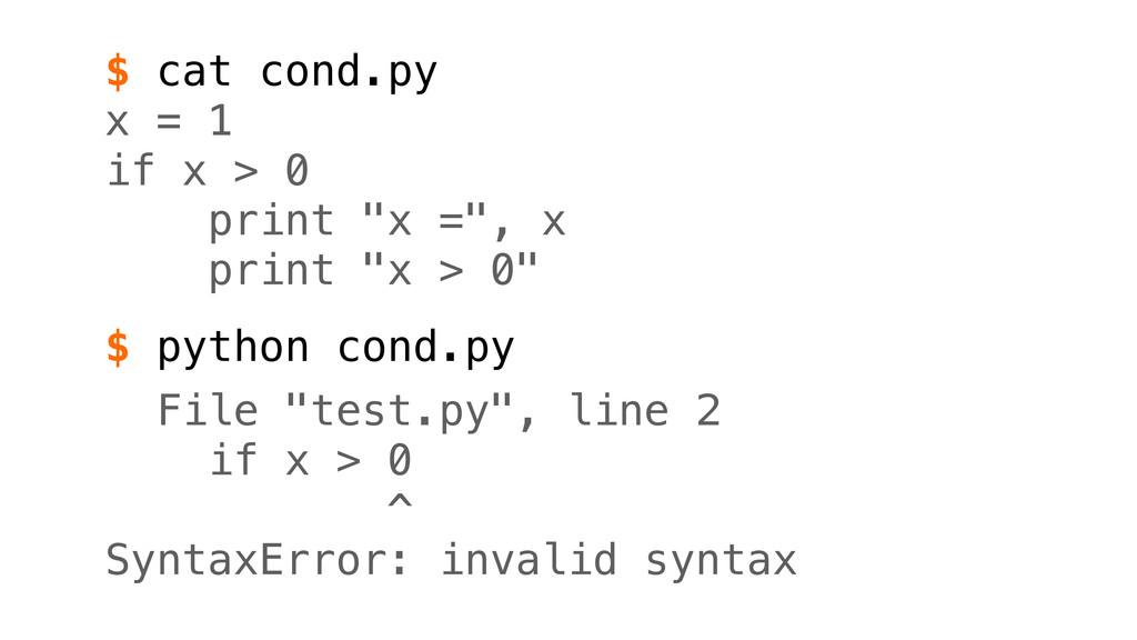 "x = 1 if x > 0 print ""x ="", x print ""x > 0"" $ c..."