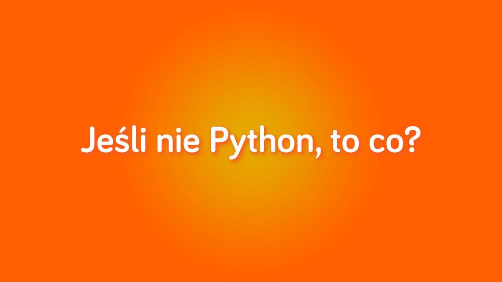Jeśli nie Python, to co?