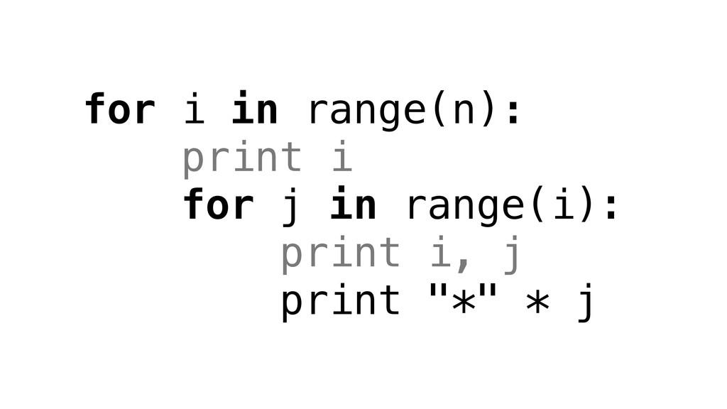 for i in range(n): print i for j in range(i): p...