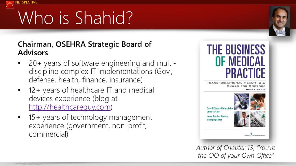 NETSPECTIVE www.netspective.com 3 Who is Shahid...