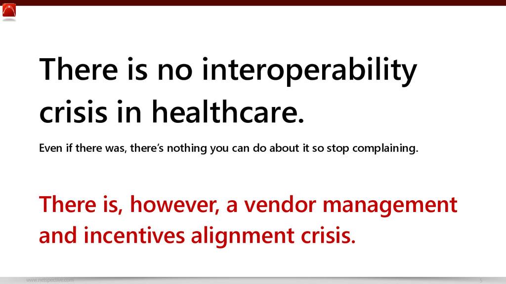 www.netspective.com 5 There is no interoperabil...