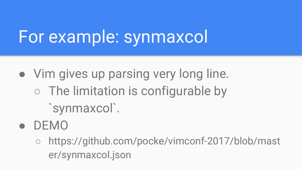 For example: synmaxcol ● Vim gives up parsing v...