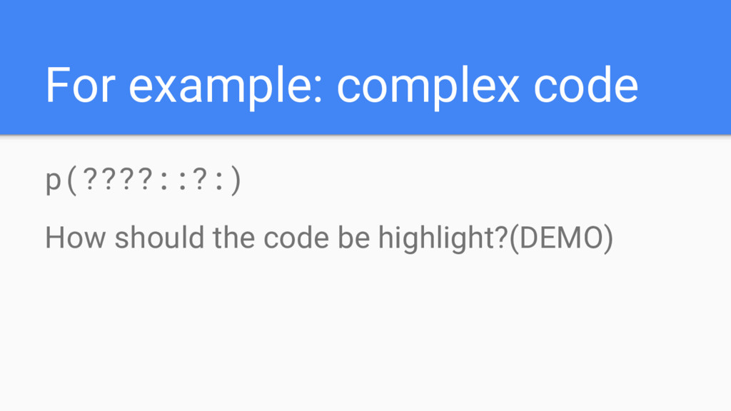 For example: complex code p(????::?:) How shoul...