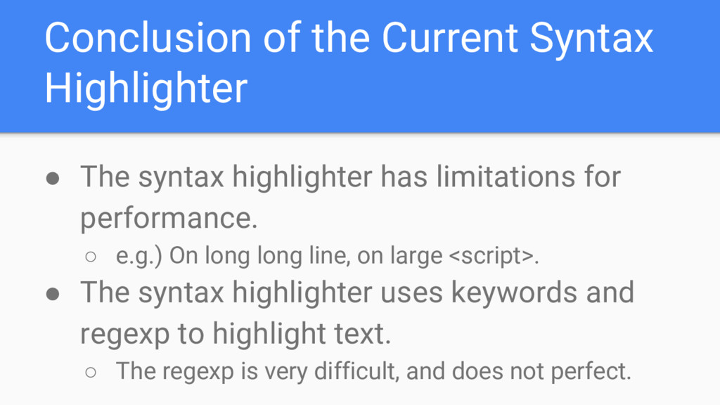 Conclusion of the Current Syntax Highlighter ● ...