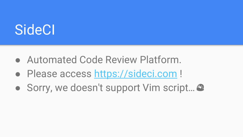 SideCI ● Automated Code Review Platform. ● Plea...
