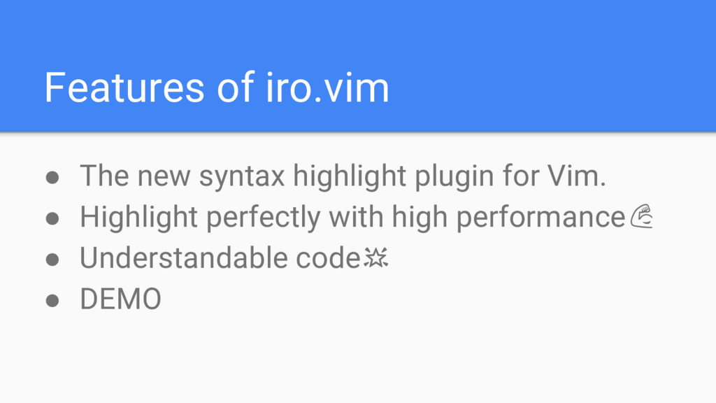 Features of iro.vim ● The new syntax highlight ...