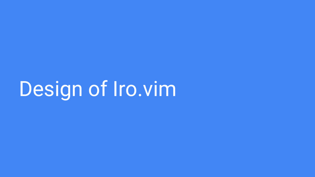 Design of Iro.vim