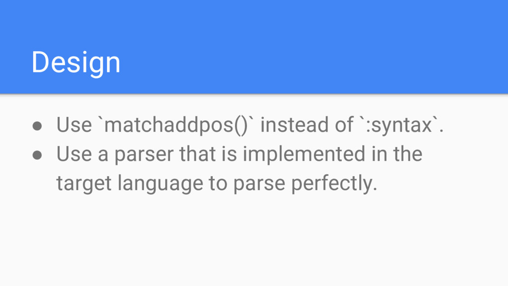 Design ● Use `matchaddpos()` instead of `:synta...