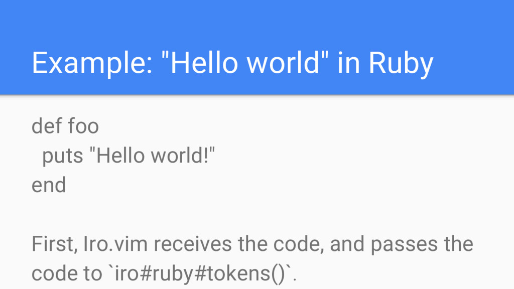 "Example: ""Hello world"" in Ruby def foo puts ""He..."