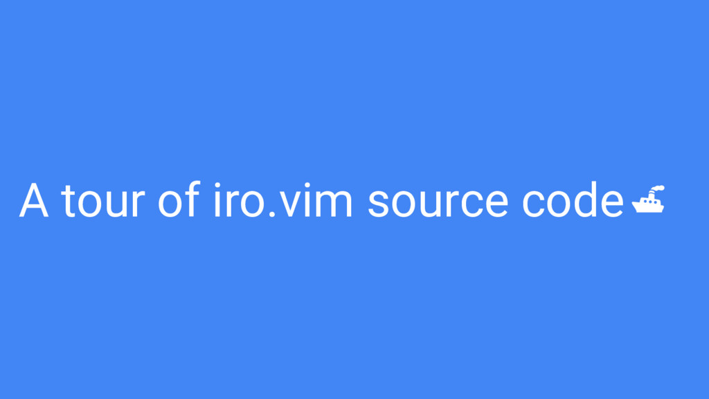A tour of iro.vim source code