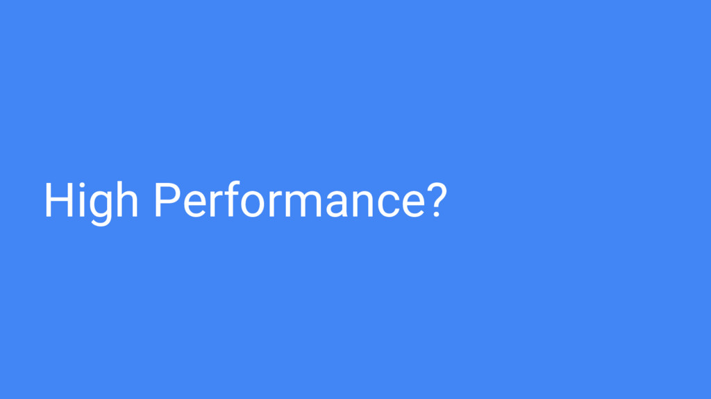 High Performance?