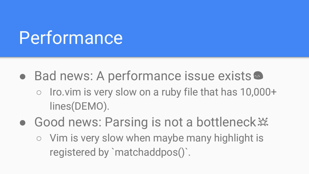Performance ● Bad news: A performance issue exi...