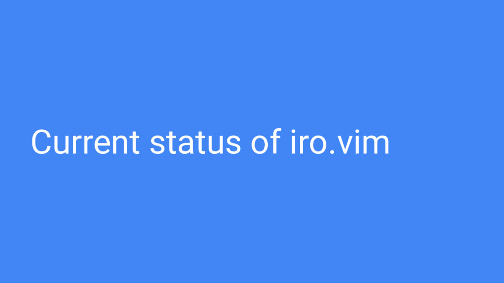 Current status of iro.vim