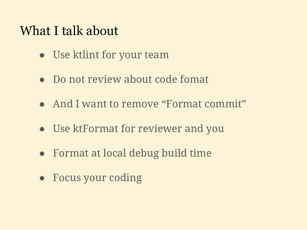 What I talk about ● Use ktlint for your team ● ...