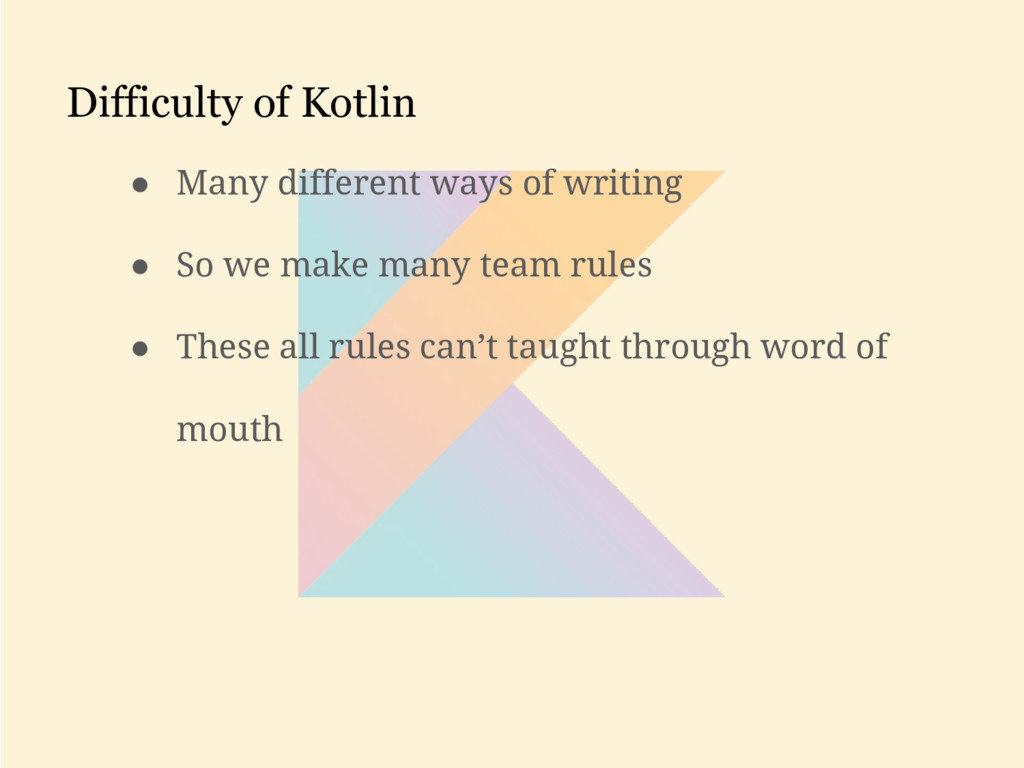 Difficulty of Kotlin ● Many different ways of w...