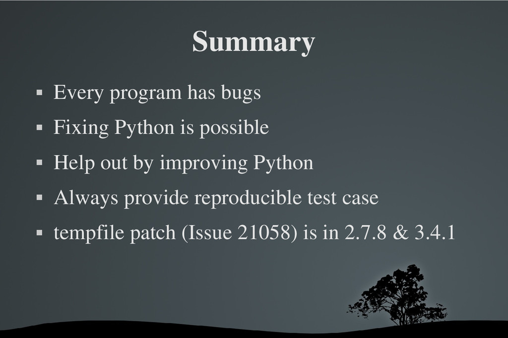 Summary  Every program has bugs  Fixing Pytho...