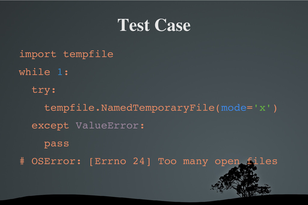 Test Case import tempfile while 1: try: tempfil...
