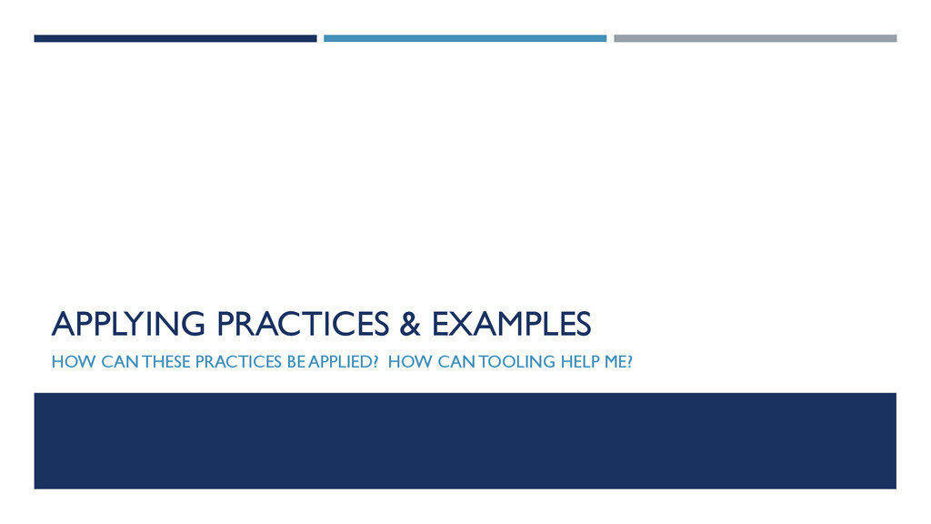 APPLYING PRACTICES & EXAMPLES HOW CAN THESE PRA...