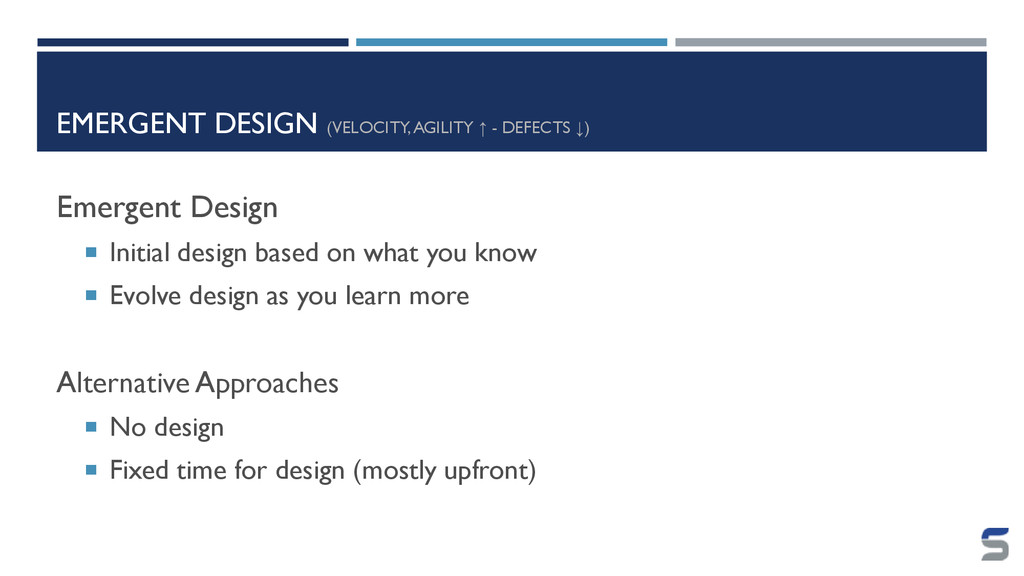 EMERGENT DESIGN (VELOCITY, AGILITY ↑ - DEFECTS ...