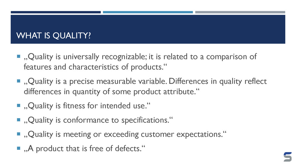 "WHAT IS QUALITY?  ""Quality is universally reco..."
