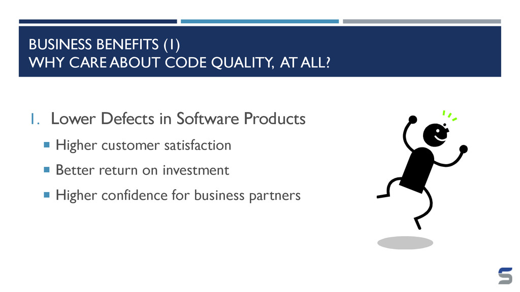 BUSINESS BENEFITS (1) WHY CARE ABOUT CODE QUALI...