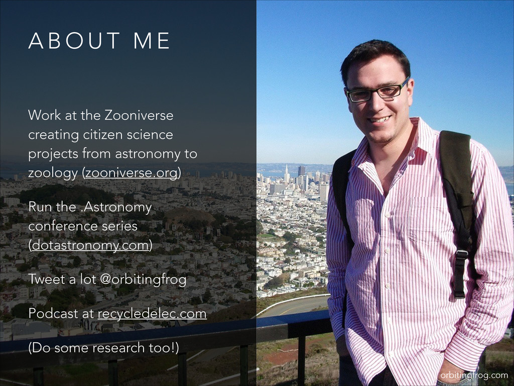 A B O U T M E Work at the Zooniverse creating c...