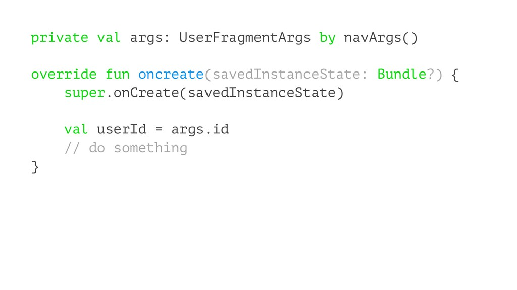 private val args: UserFragmentArgs by navArgs()...