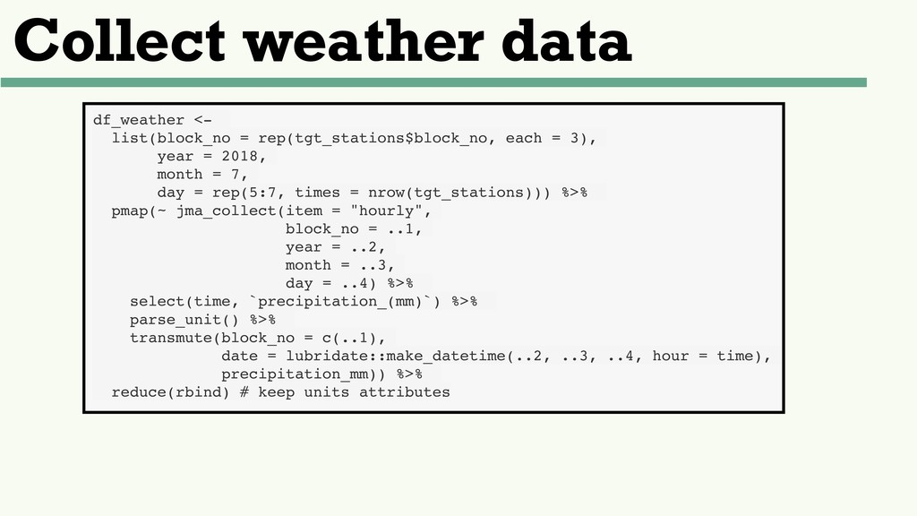 Collect weather data df_weather <- list(block_n...