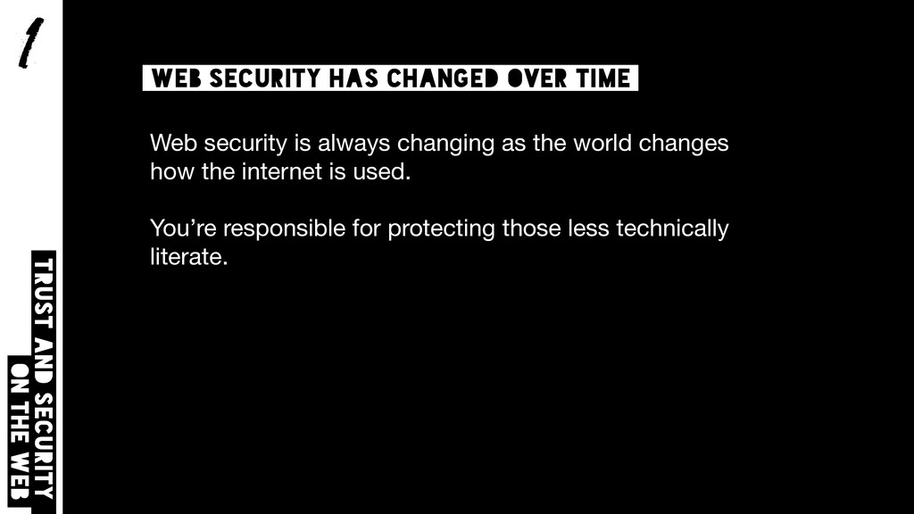 1 Trust and security on the web Web security ha...