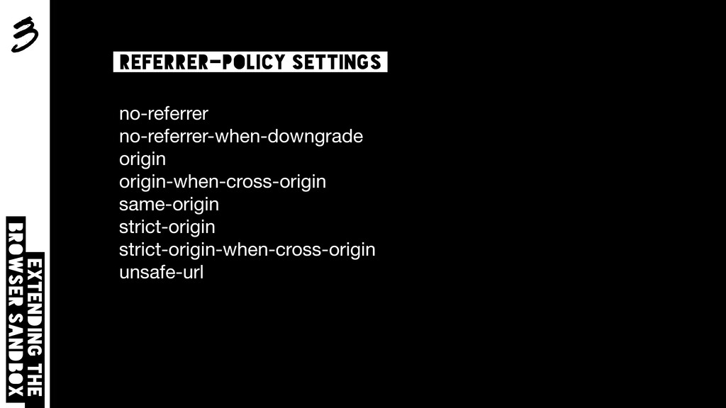 3 Extending the browser sandbox Referrer-policy...