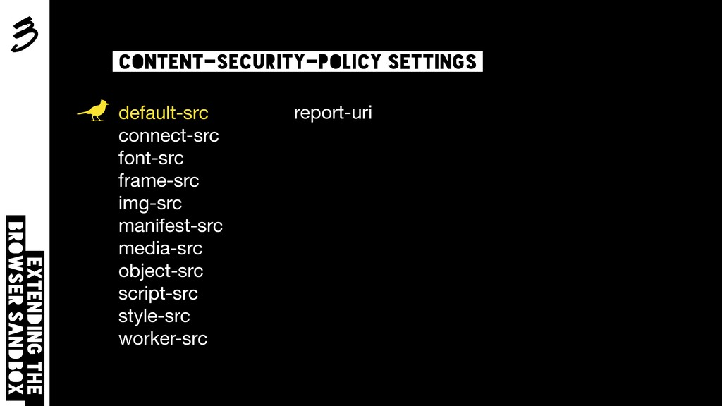 3 Extending the browser sandbox content-securit...