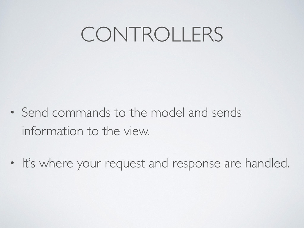 CONTROLLERS • Send commands to the model and se...