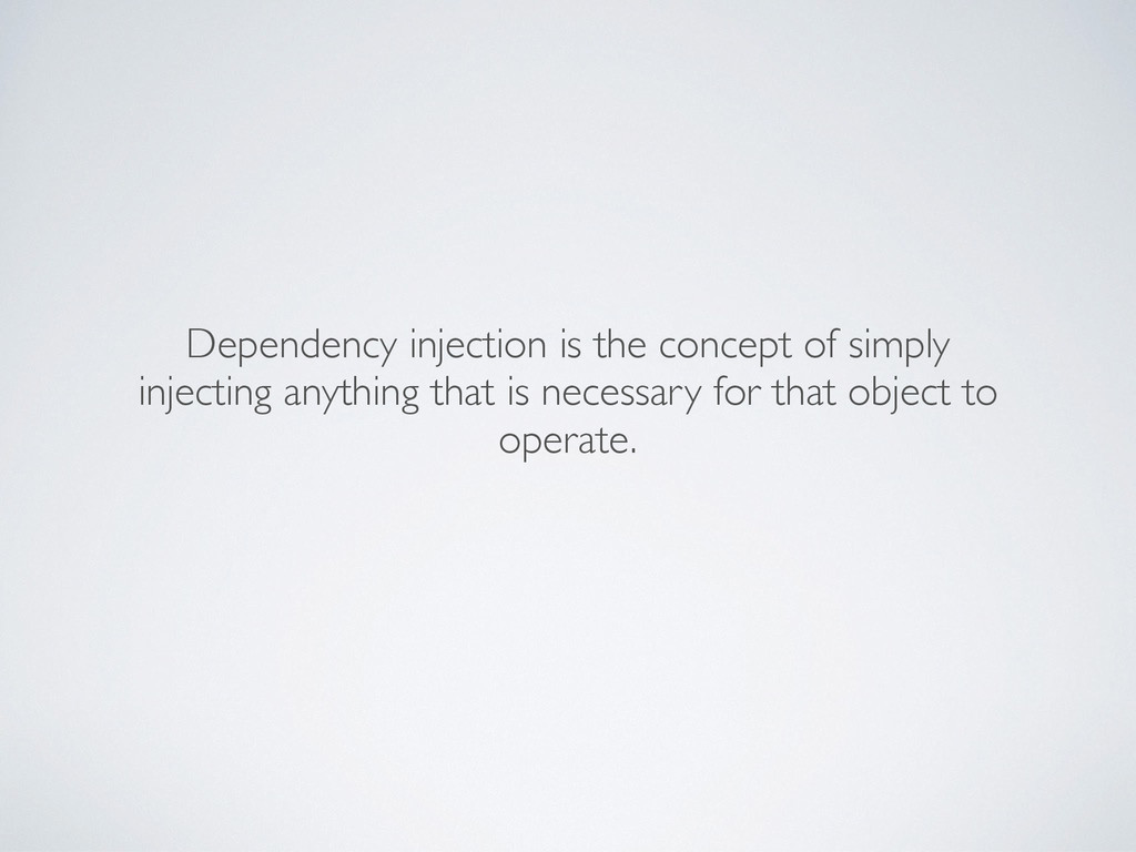 Dependency injection is the concept of simply i...