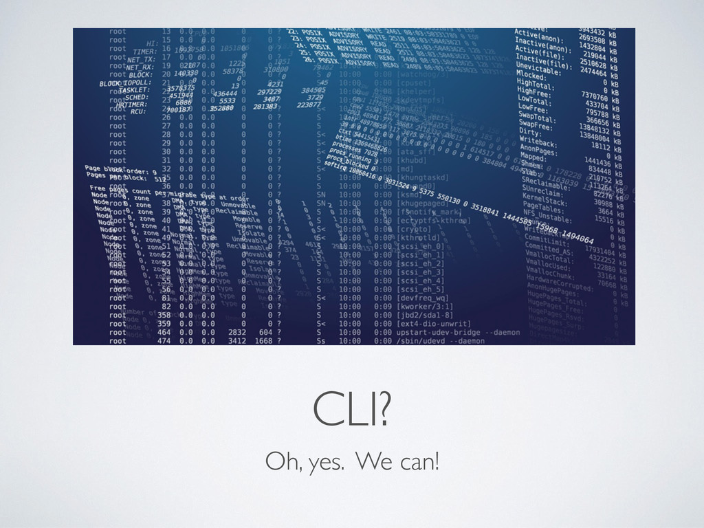 CLI? Oh, yes. We can!