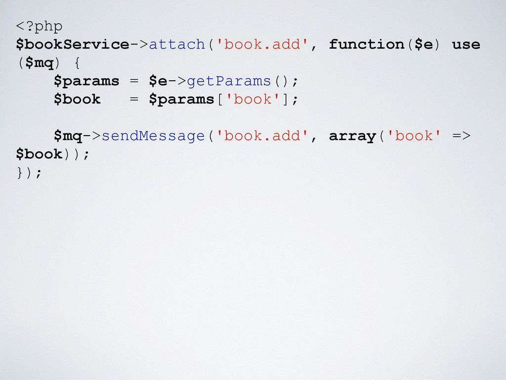 <?php $bookService->attach('book.add', function...