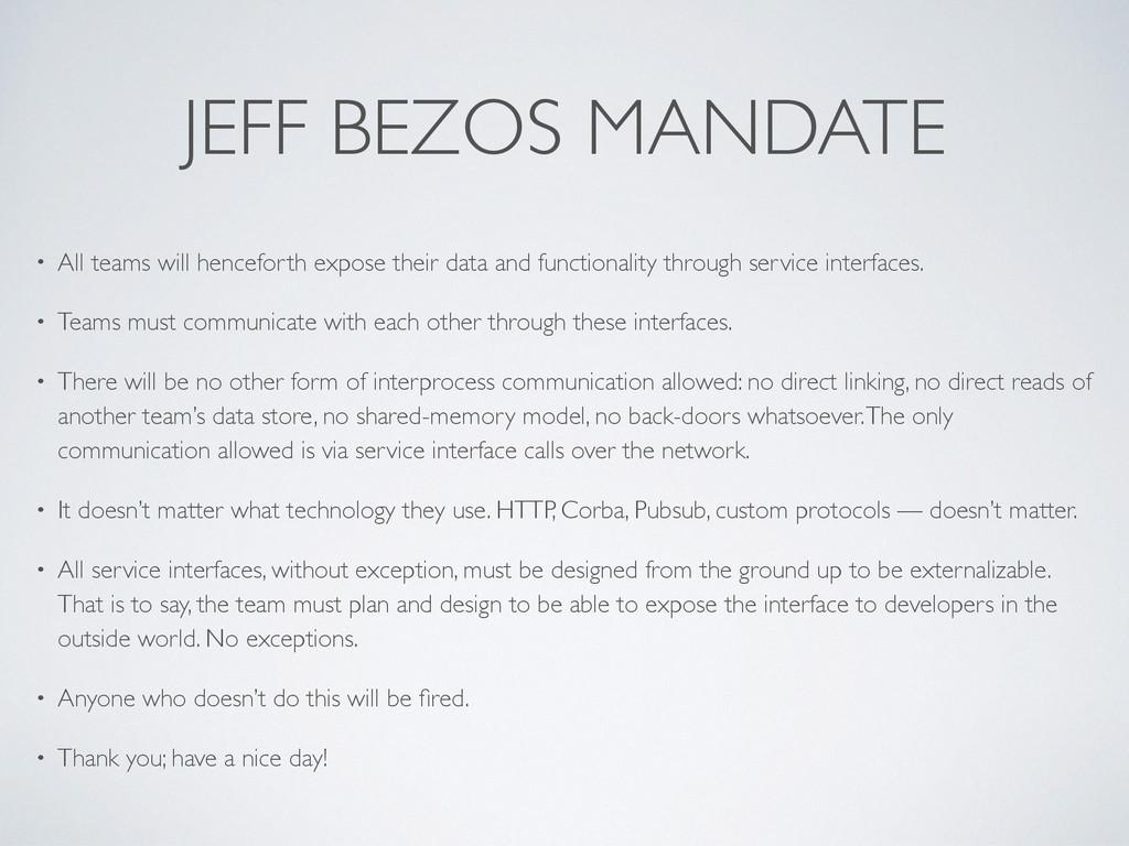 JEFF BEZOS MANDATE • All teams will henceforth ...