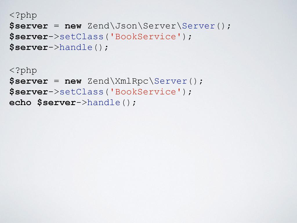 <?php $server = new Zend\Json\Server\Server(); ...