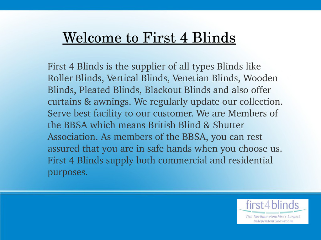 Welcome to First 4 Blinds First 4 Blinds is the...