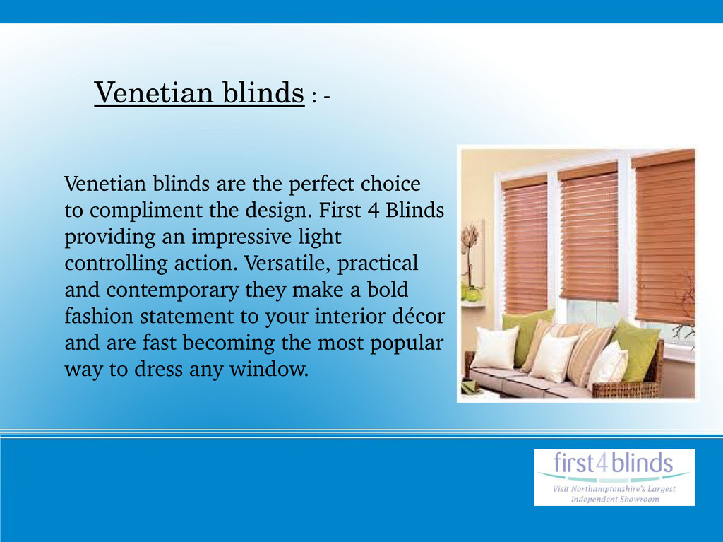 Venetian blinds are the perfect choice to compl...