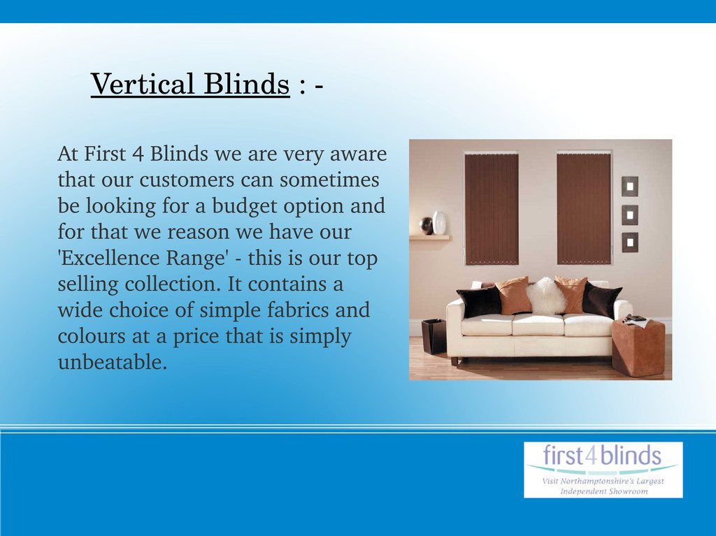 Vertical Blinds : ­ At First 4 Blinds we are ve...