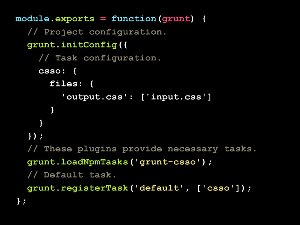 module.exports = function(grunt) { // Project c...