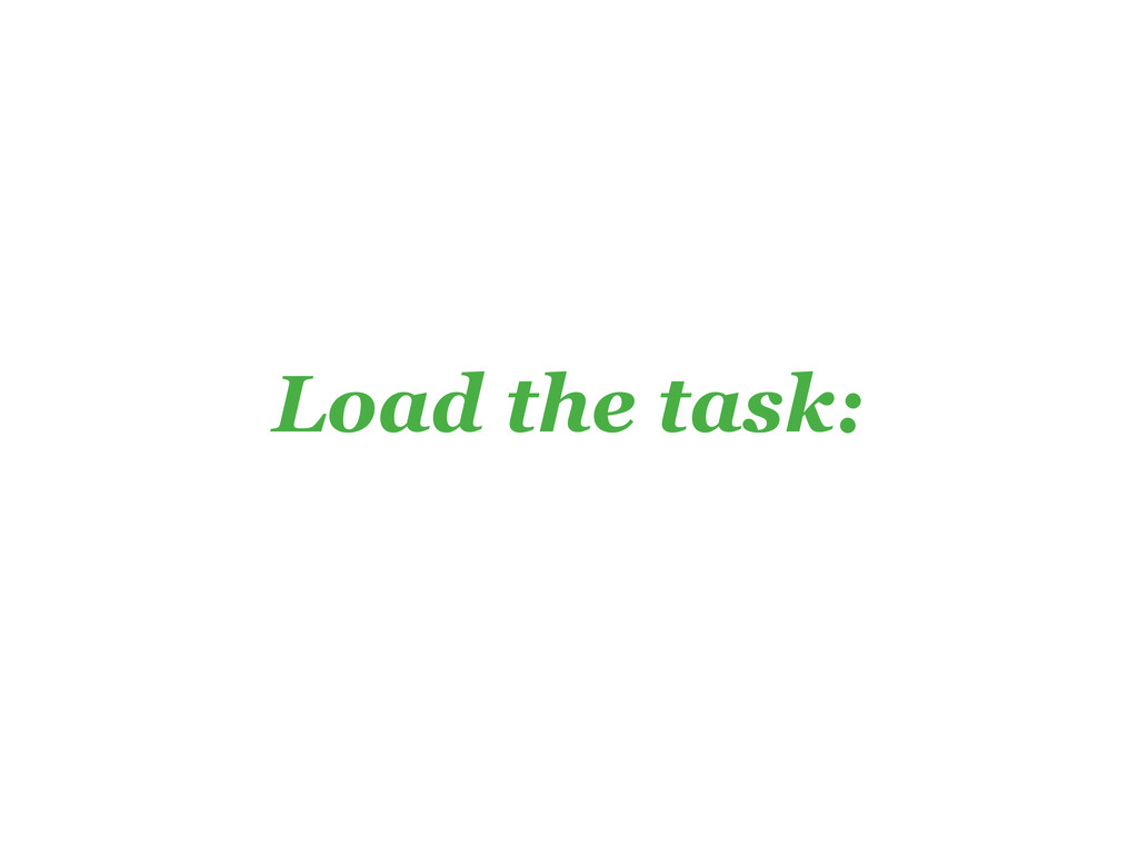 Load the task: