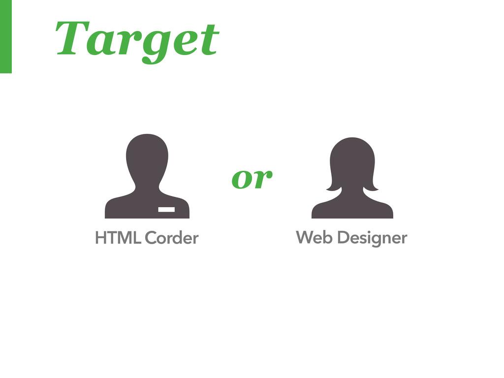 Target HTML Corder Web Designer or