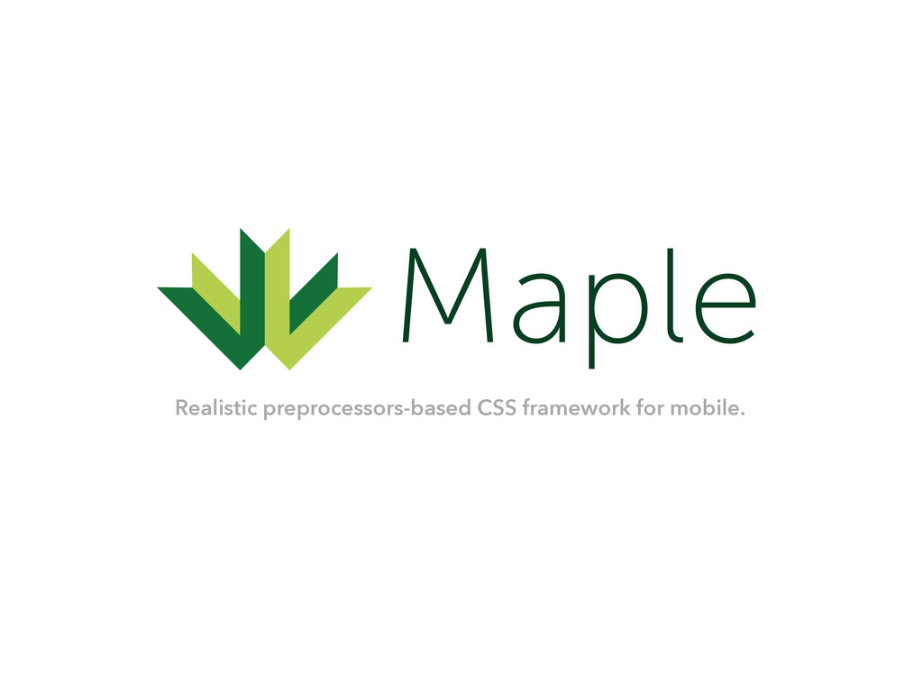 Maple Realistic preprocessors-based CSS framewo...