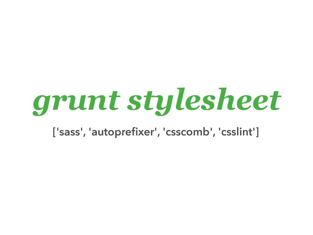 grunt stylesheet ['sass', 'autoprefixer', 'cssco...
